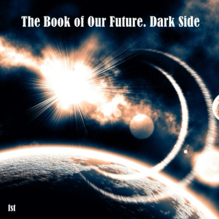 The Book of Our Future. Dark Side