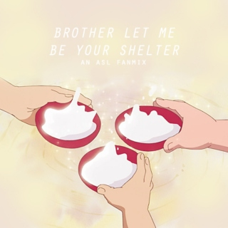 brother let me be your shelter