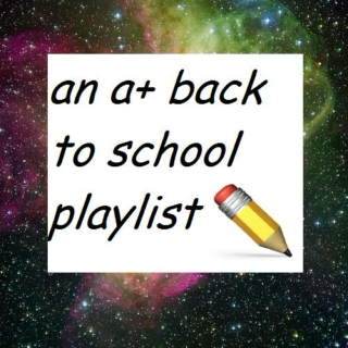 An A+ Back To School Playlist