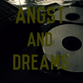 Angst and Dreams