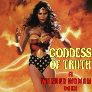 Goddess of Truth: A Wonder Woman Mix