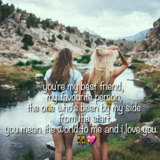 Dear best friend, this one is for you