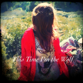 This Time I'm the Wolf