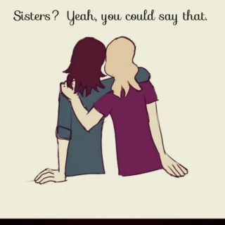Sisters? Yeah, you could say that.