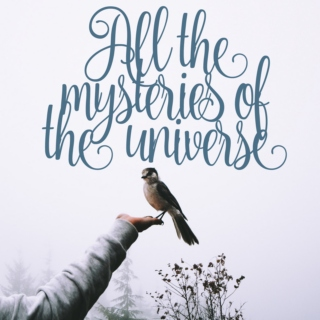 all the mysteries of the universe