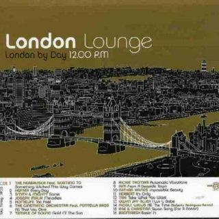 London Lounge: London By Day / London By Night