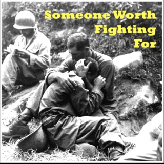 Someone Worth Fighting For