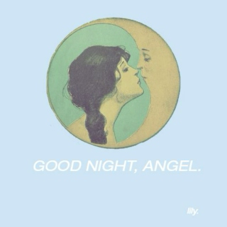 good night, angel.