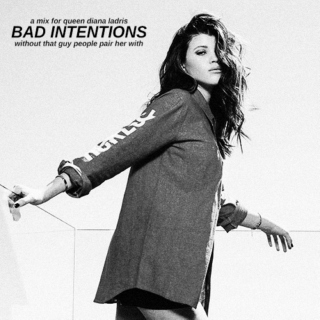 bad intentions (diana ladris mix)
