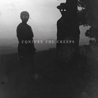 Conjure The Creeps