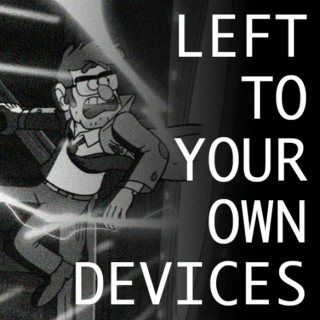 left to your own devices