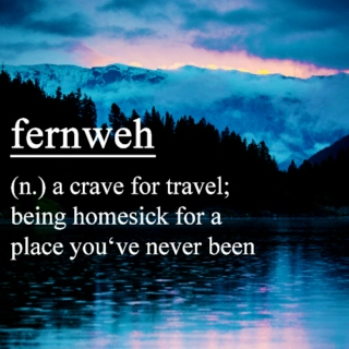 fernweh | dreaming of another world