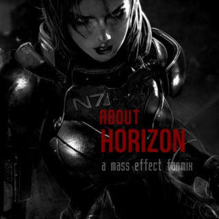 About Horizon. (A Mass Effect Fanmix)
