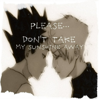 Please... Don't take my sushine away
