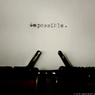 (im)possible.