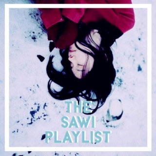 the sawi playlist.