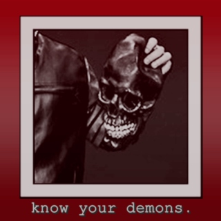 know your demons.