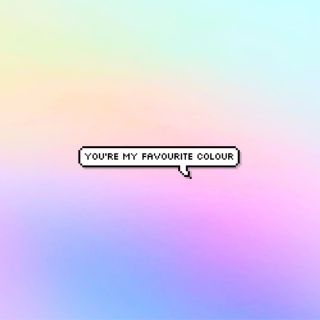 you're my favourite colour