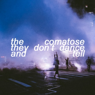 the comatose they don't dance and tell