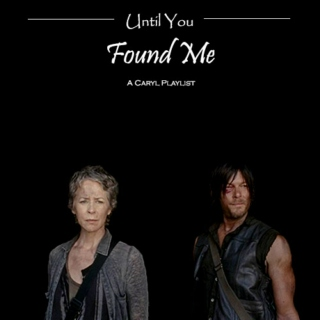 Until you found me