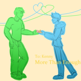 [To: Kenny] More Than Enough
