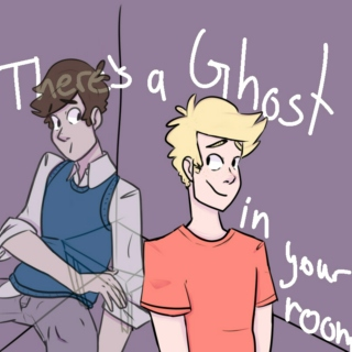There's a ghost in your room