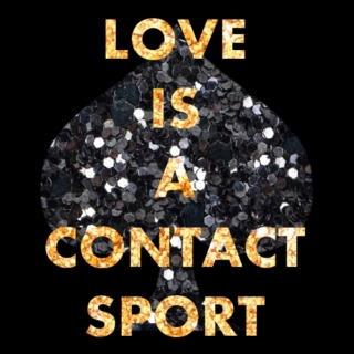 love is a contact sport