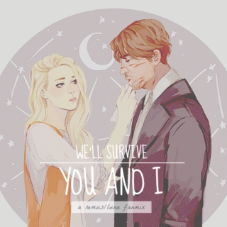 we'll survive, you and i