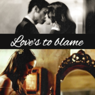 Love's to blame