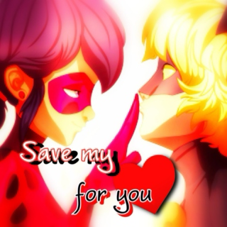 Save my ♥ for you~ || Chat Noir x Ladybug