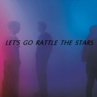 let's rattle the stars