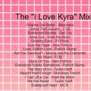 "The ""I Love Kyra"" Mix"