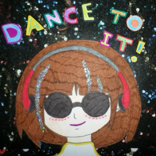 Dance to it!