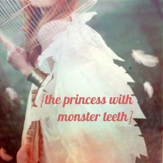 the princess with monster teeth