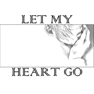 let my heart go