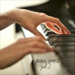 piano covers, part 2