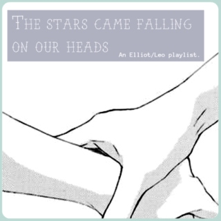 The Stars Came Falling on our Heads