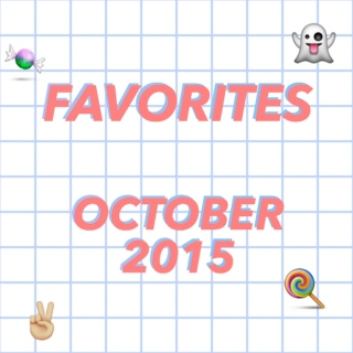 FAVORITES - OCTOBER 2015