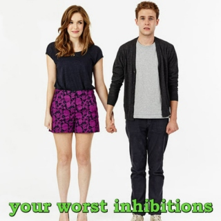 Your Worst Inhibitions