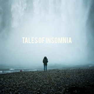 Tales of Insomnia