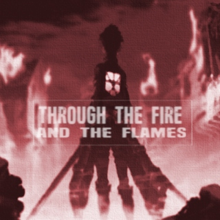 Through the Fire and the Flames