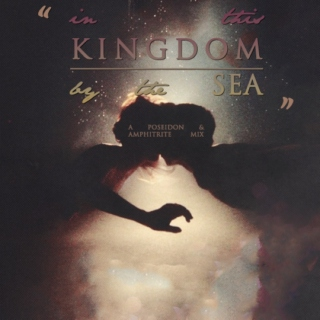 { this kingdom by the sea }