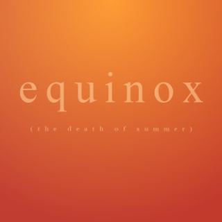 equinox (the death of summer)