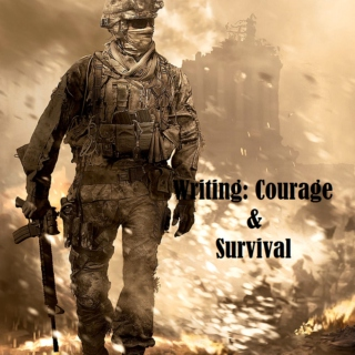 Writing: Courage & Survival