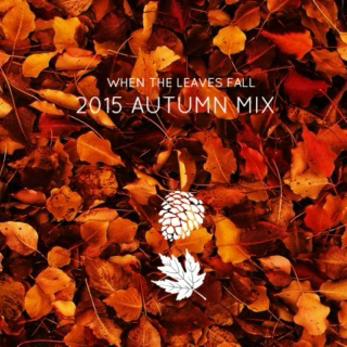 When the leaves fall (Autumn Mix)