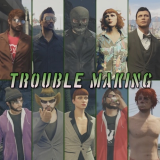 Trouble Making