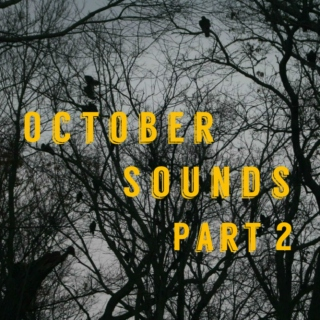 October Sounds, Part 2