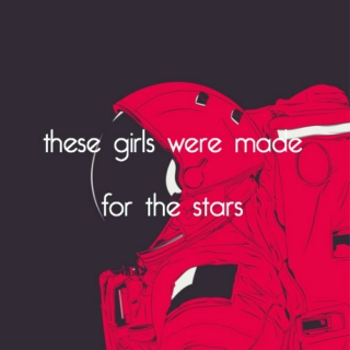these girls were made for the stars