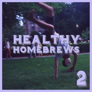 Healthy Homebrews #2