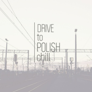 drive to polish chill